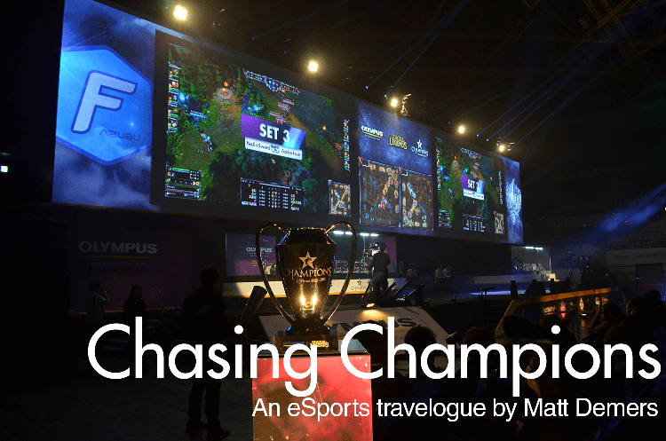 Chasing Champions – An eSports Travelogue